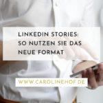 LinkedIn-Stories-So-nutzen-Sie-das-neue-Format